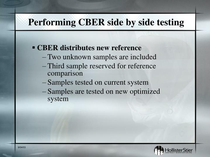 Performing CBER side by side testing
