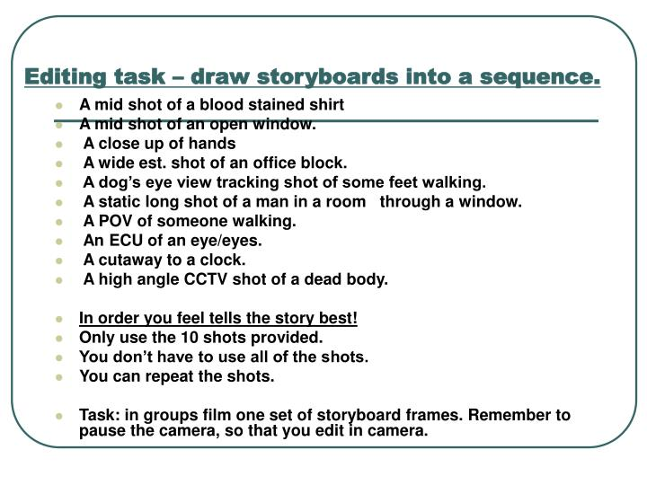 Editing task – draw storyboards into a sequence.
