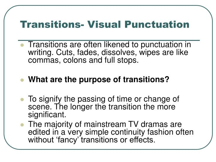 Transitions- Visual Punctuation