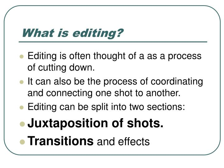 What is editing?