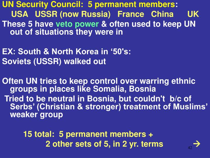 UN Security Council:  5 permanent members