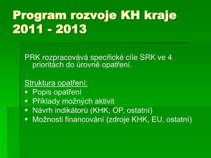Program rozvoje KH kraje 2011 - 2013