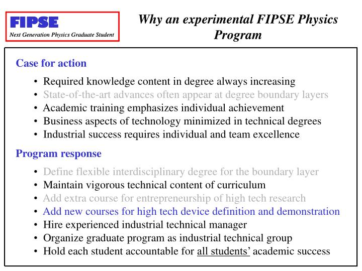 Why an experimental FIPSE Physics Program