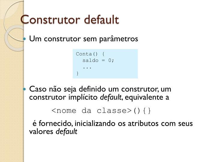 Construtor default