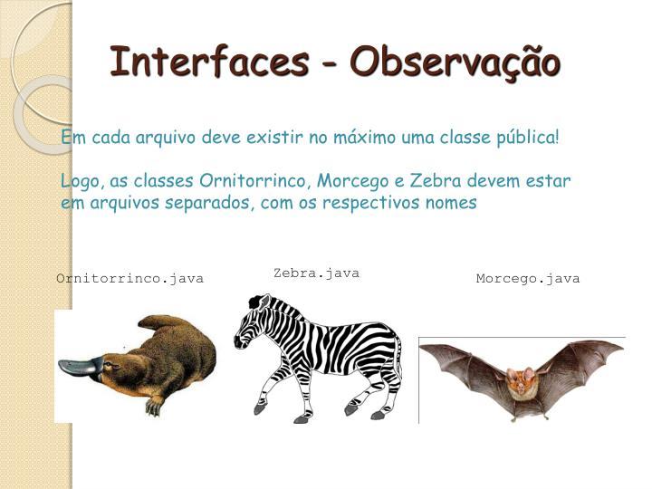 Interfaces - Observação