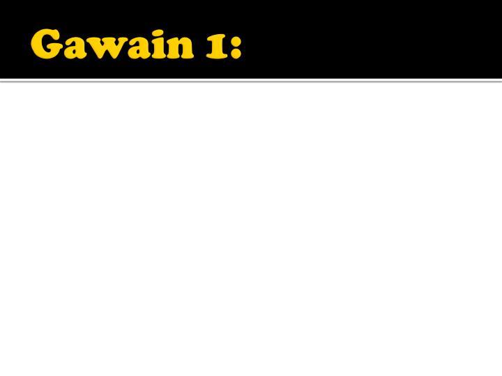 Gawain 1: