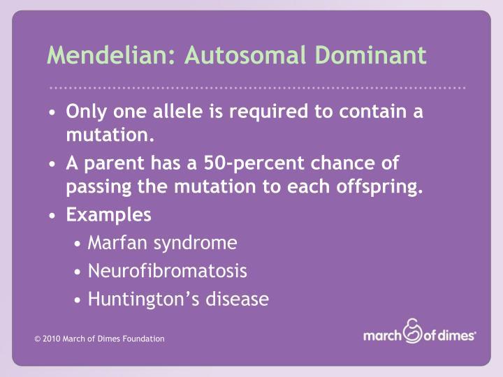 Mendelian: Autosomal Dominant