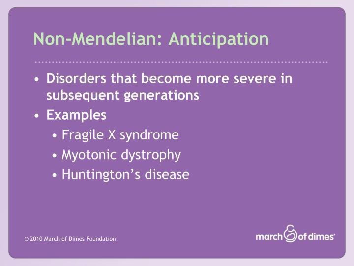 Non-Mendelian: Anticipation