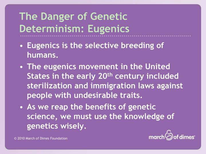 The Danger of Genetic Determinism: Eugenics