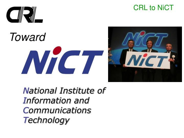 CRL to NiCT