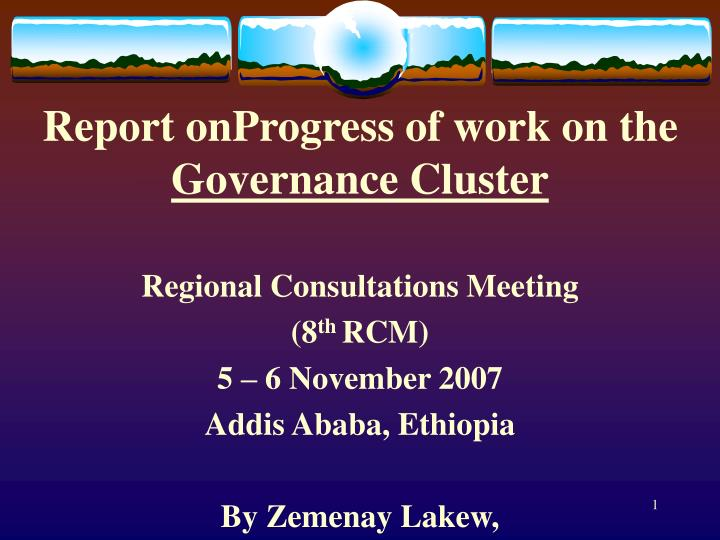Report onprogress of work on the governance cluster