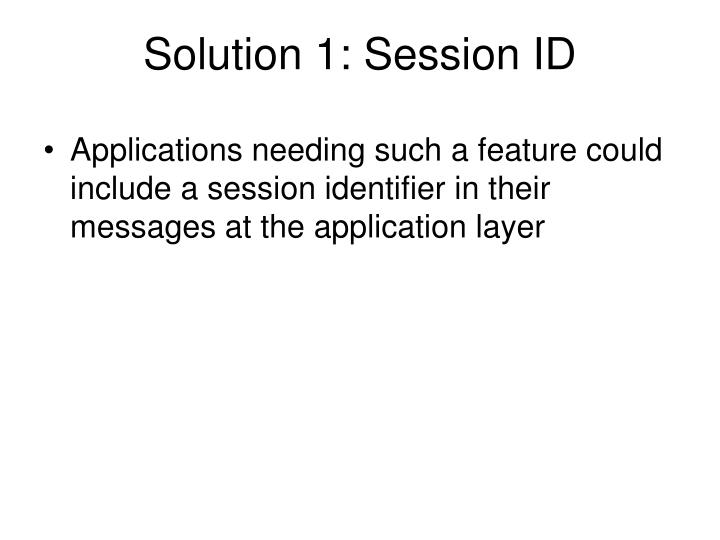 Solution 1: Session ID