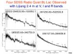 four sdss radio quiet bl lac observed with lijiang 2 4 m at v i and r bands