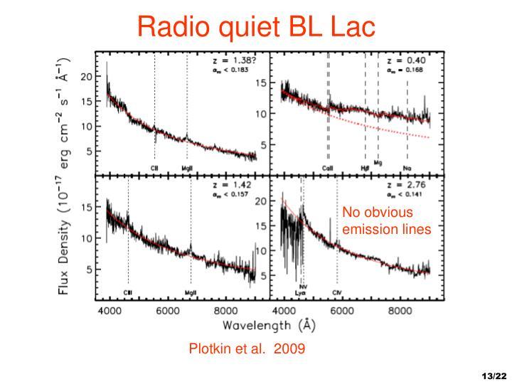 Radio quiet BL Lac