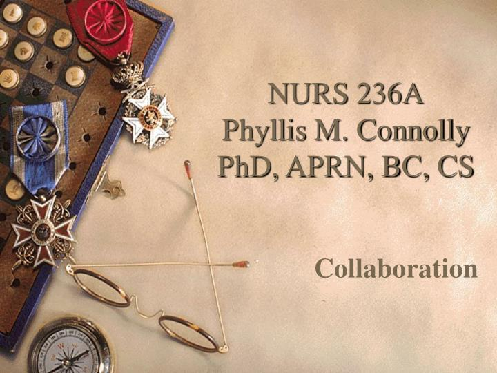 Nurs 236a phyllis m connolly phd aprn bc cs