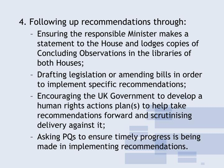 4. Following up recommendations through: