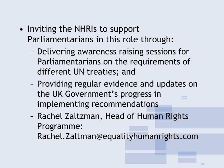 Inviting the NHRIs to support Parliamentarians in this role through: