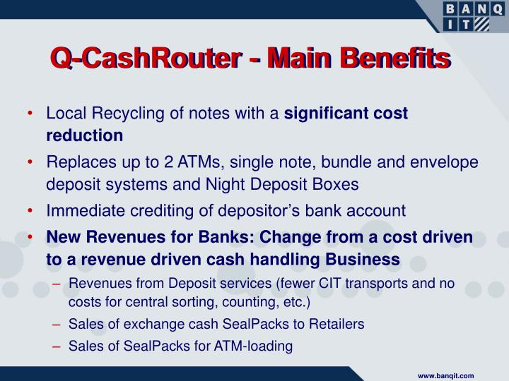Q-CashRouter - Main Benefits
