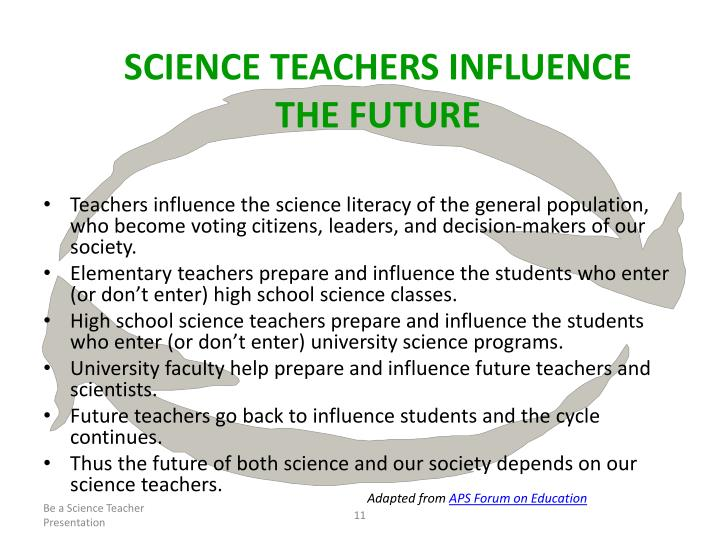 SCIENCE TEACHERS INFLUENCE THE FUTURE