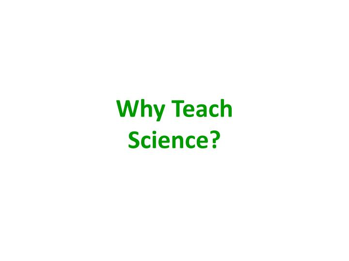 Why teach science