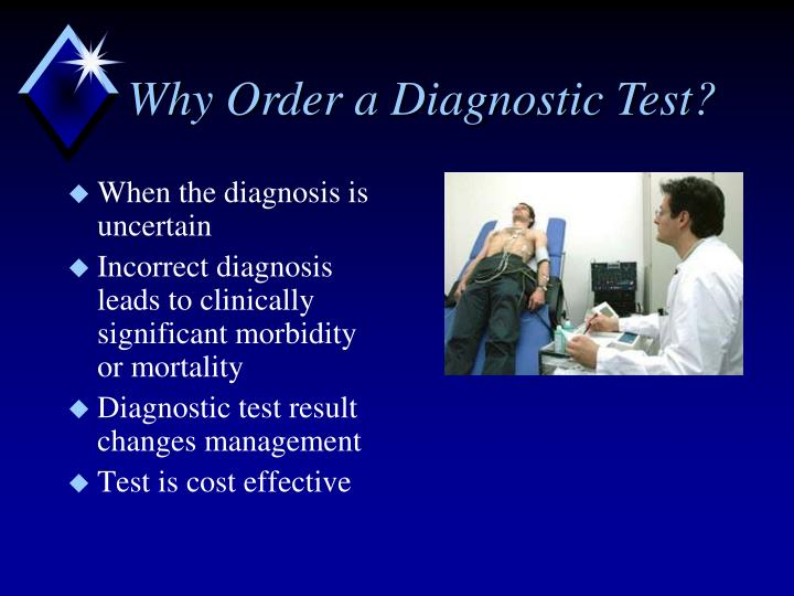 Why Order a Diagnostic Test?