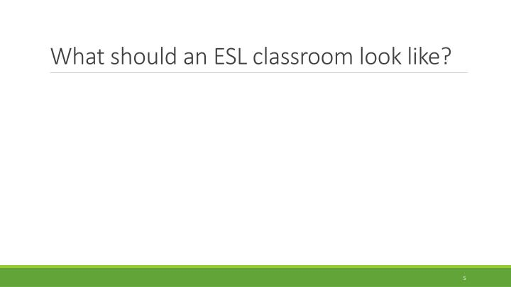 What should an ESL classroom look like?