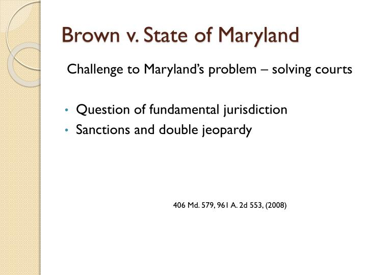 Brown v. State of Maryland