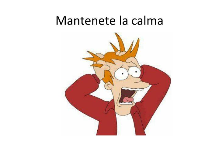 Mantenete la calma