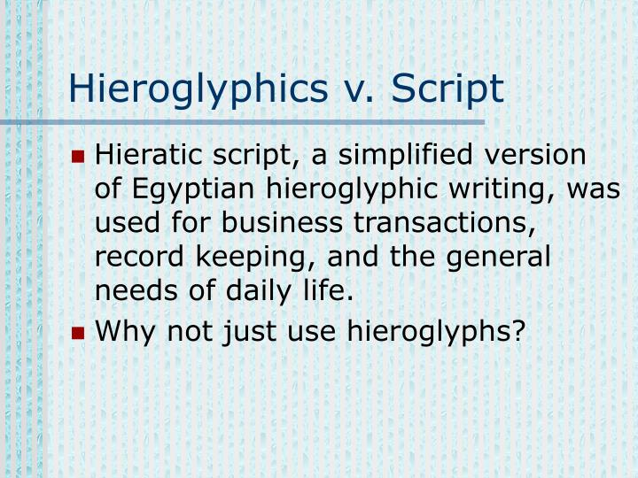 Hieroglyphics v. Script