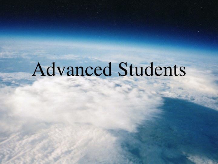 Advanced Students