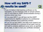 how will my safe t results be used3