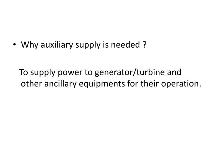 Why auxiliary supply is needed ?