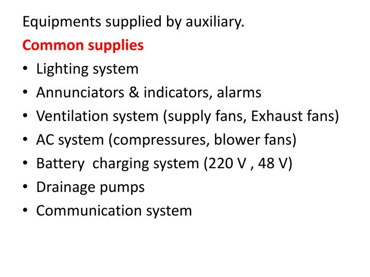 Equipments supplied by auxiliary.