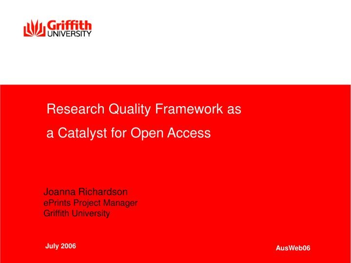 Research quality framework as a catalyst for open access