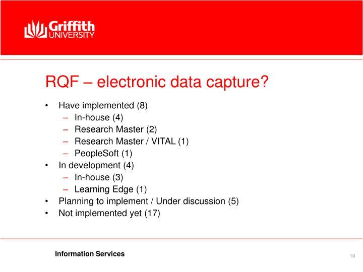 RQF – electronic data capture?