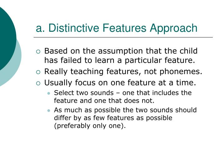 a. Distinctive Features Approach