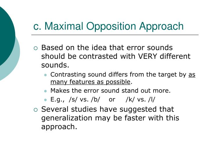 c. Maximal Opposition Approach