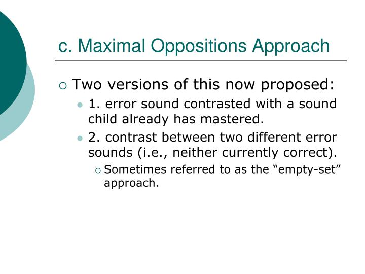 c. Maximal Oppositions Approach
