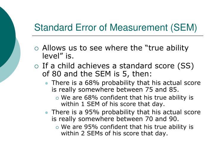 Standard Error of Measurement (SEM)