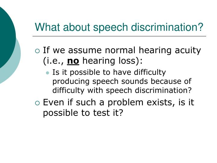 What about speech discrimination?