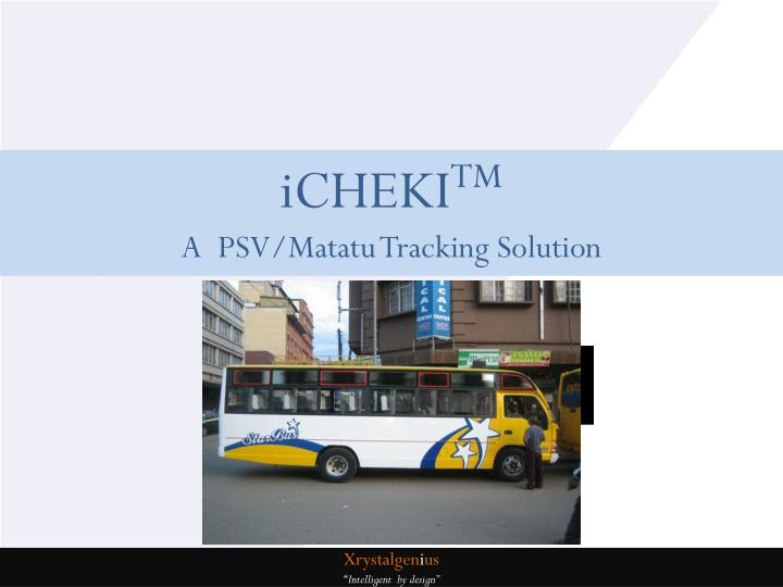 I cheki tm a psv matatu tracking solution