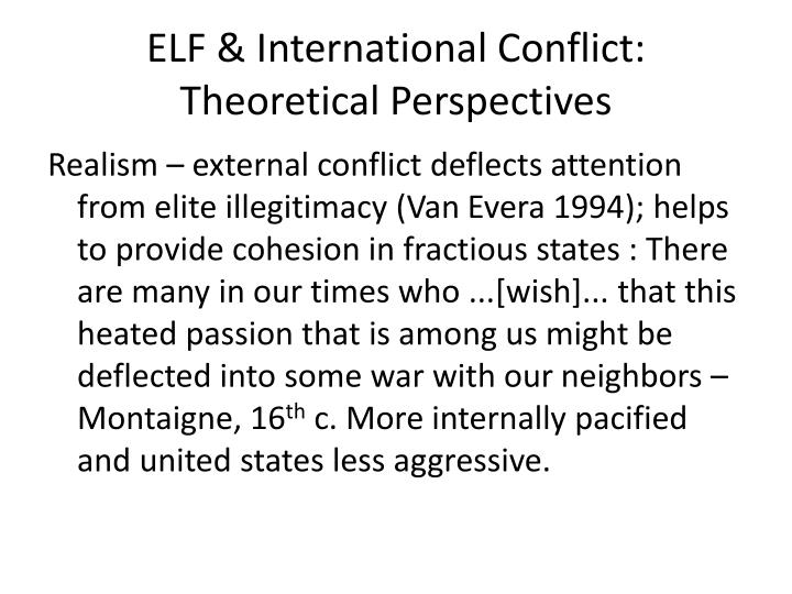 ELF & International Conflict: Theoretical Perspectives