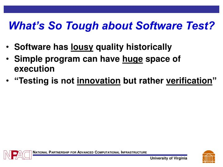 What's So Tough about Software Test?