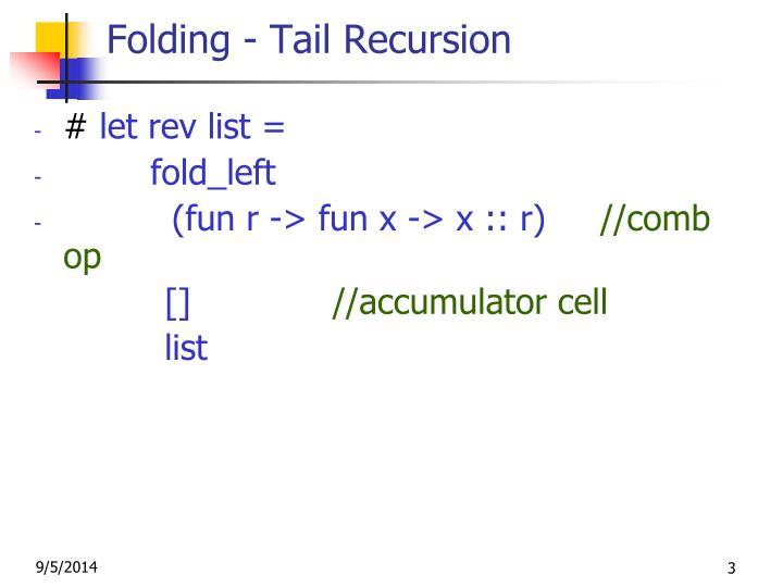 Folding - Tail Recursion