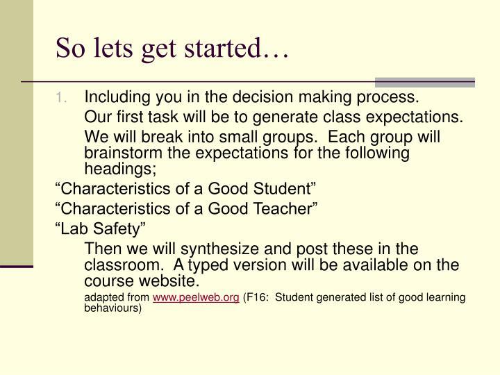 So lets get started…