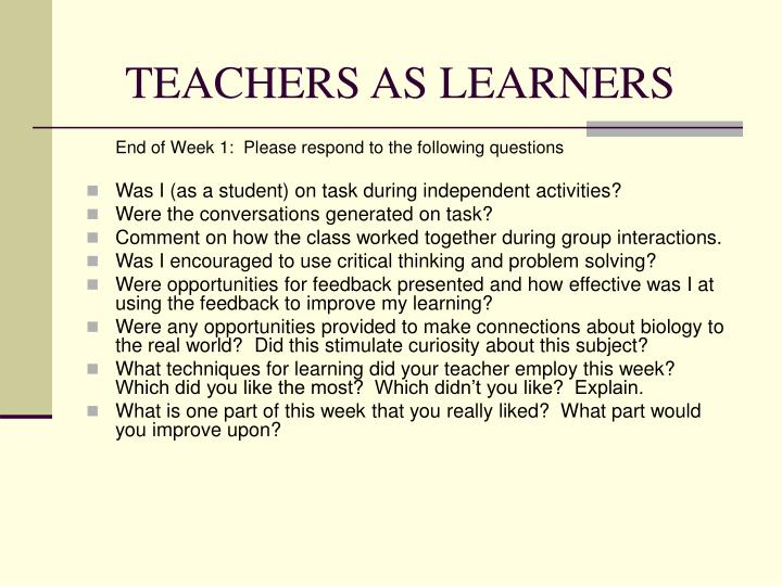 TEACHERS AS LEARNERS