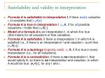 s atisfiability and validity in interpretation
