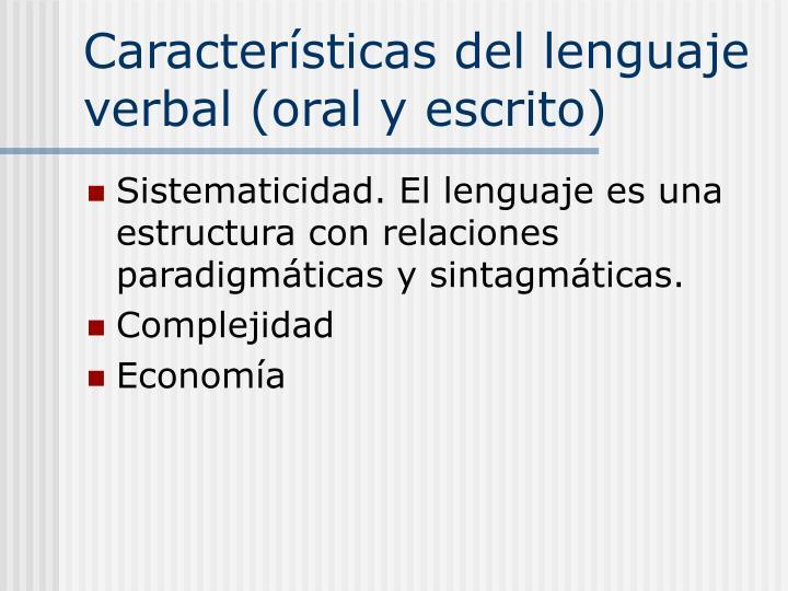 Características del lenguaje verbal (oral y escrito)