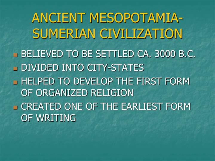 ANCIENT MESOPOTAMIA- SUMERIAN CIVILIZATION
