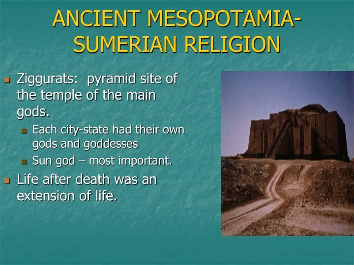 ANCIENT MESOPOTAMIA- SUMERIAN RELIGION